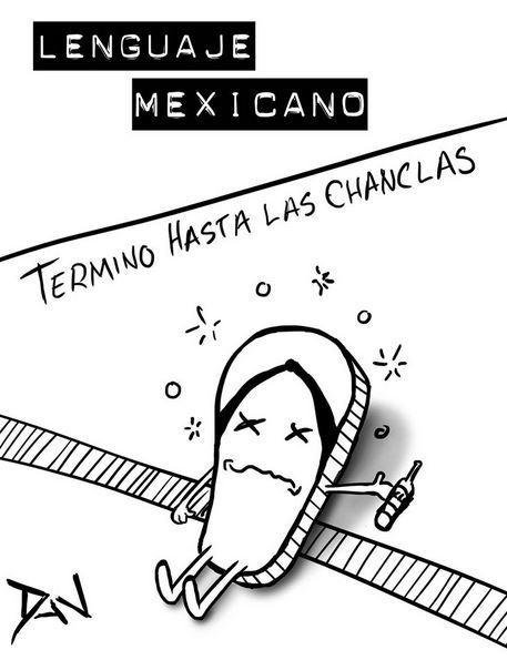 Lenguaje Mexicano. Terminó hasta las chanclas.